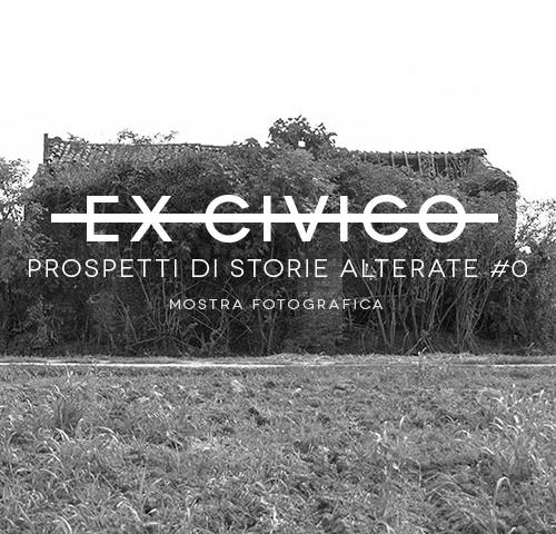 EX CIVICO – Prospetti di storie alterate #0